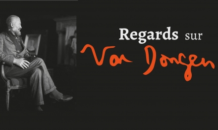 """Exposition """"Regards sur Van Dongen"""""""