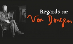"Exposition ""Regards sur Van Dongen"""