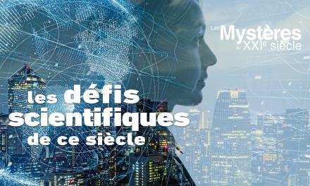 """""""Les défis scientifiques de ce siècle"""" explorés lors des Mystères du XXIe siècle"""