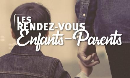 ANNULÉ / Les rendez-vous enfants-parents