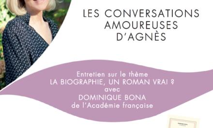 Les Conversations Amoureuses d'Agnès reçoivent Dominique Bona