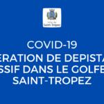 COVID-19 : OPERATION DE DEPISTAGE MASSIF DANS LE GOLFE DE SAINT-TROPEZ
